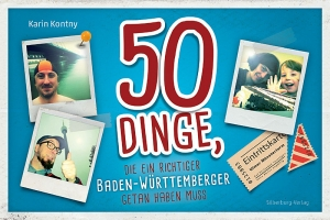 Karin Kontny - 50 Dinge, die ein Baden-Württemberger getan haben muss